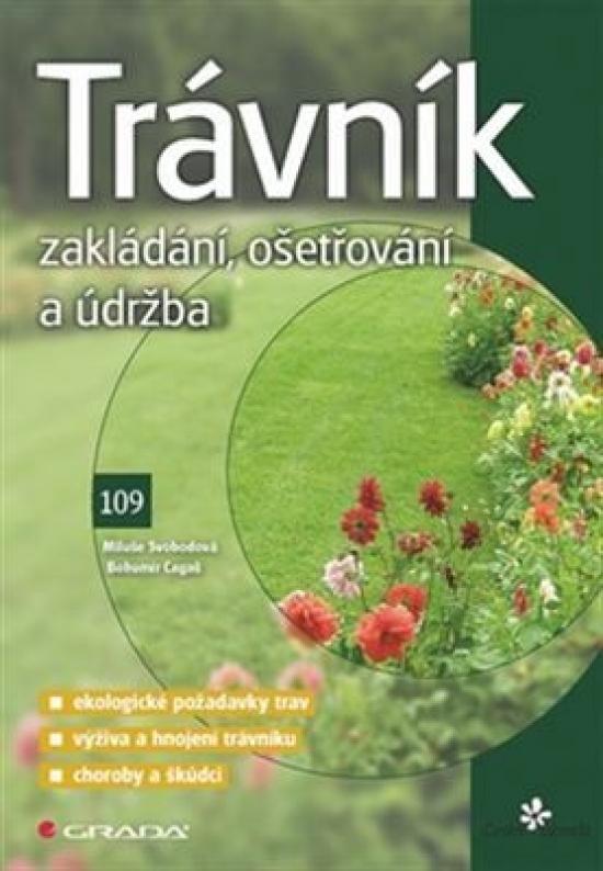Trávník - Zakládání, ošetřování a údržba - Miluše, Bohumír Cagaš, Svobodová