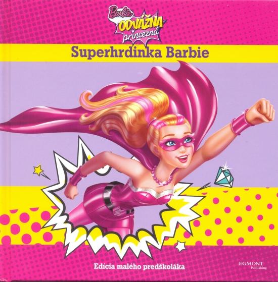 Barbie-Odvážna princezná-Superhrdinka Barbie
