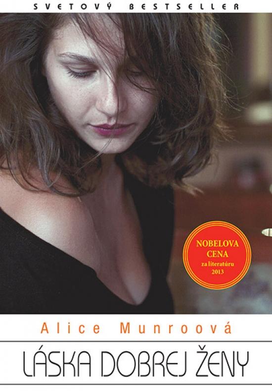 Láska dobrej ženy - Alice Munroová