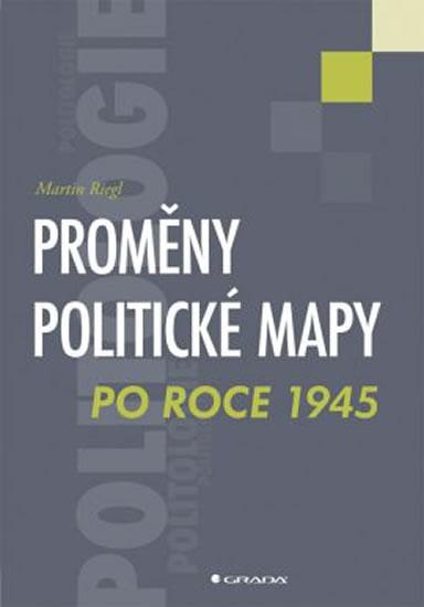 Proměny politické mapy po roce 1945 - Martin Riegl