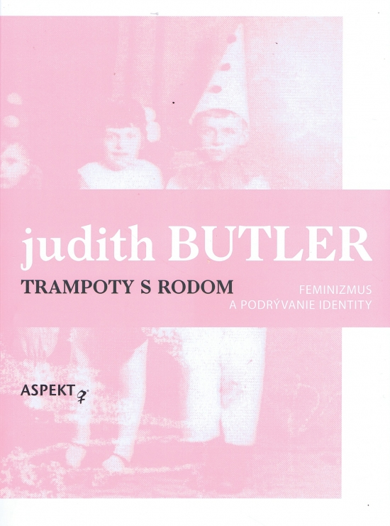 Trampoty s rodom - Judith Butler