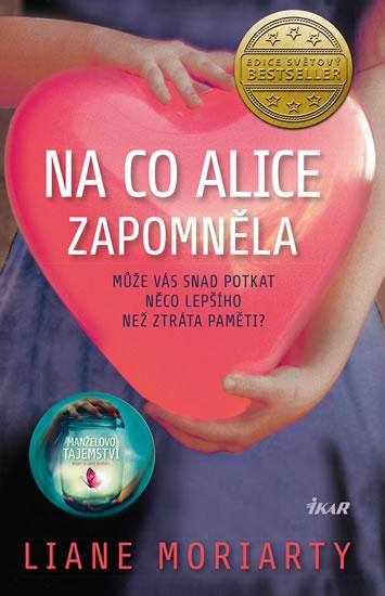 Na co Alice zapomněla - Liane Moriartyová
