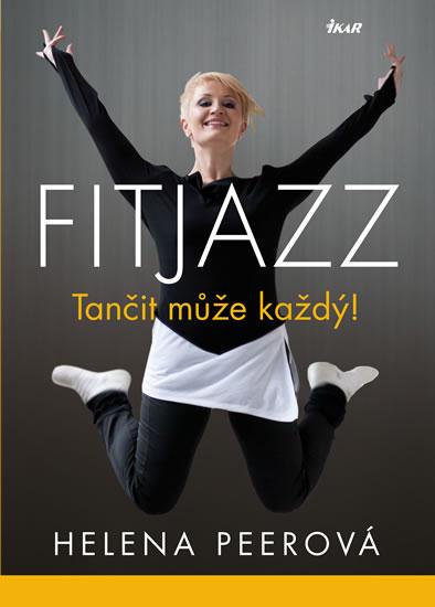 Fitjazz® – Tančit může každý - Helena Peerová