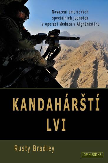 Kandahárští lvi - Nasazení amerických speciálních jednotek v operaci Medúza v Afghánistánu - Rusty Bradley