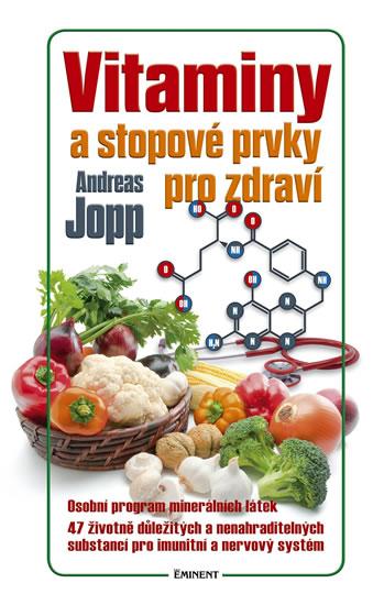 Vitaminy a stopové prvky pro zdraví - Andreas Jopp