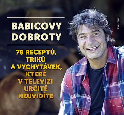 Babicovy dobroty 3. - 78 receptů, triků a vychytávek, které v televizi určitě neuvidíte - Jiří Babica