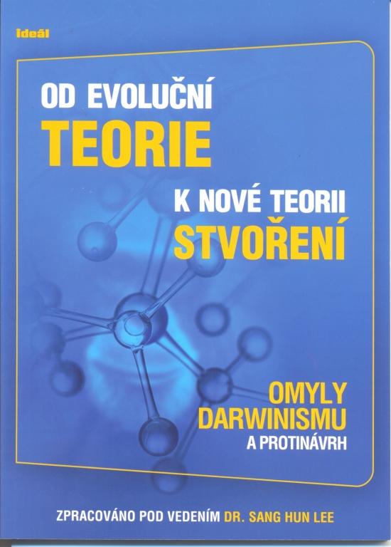 Od evoluční teorie k nové teorii stvoření-Omyly Darwinismu a protinávrh