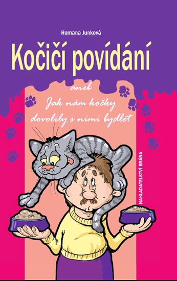 Kočičí povídání aneb Jak nám kočky dovolily s nimi bydlet - Romana Junková