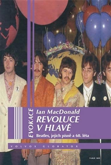 Revoluce v hlavě - Beatles, jejích písně a 60. léta - Ian McDonald