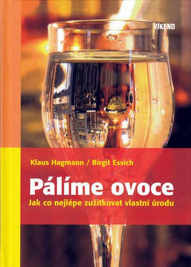 Pálíme ovoce - 2.vydání - Essich Birgit Hagmann Klaus,