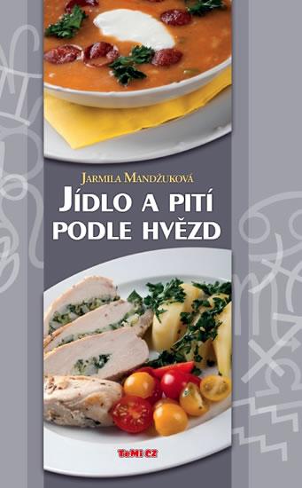 Jídlo a pití podle hvězd - Jarmila Mandžuková