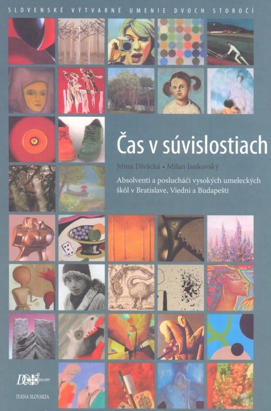 Čas v súvislostiach - Slovenské výtvarné umenie dvoch storočí