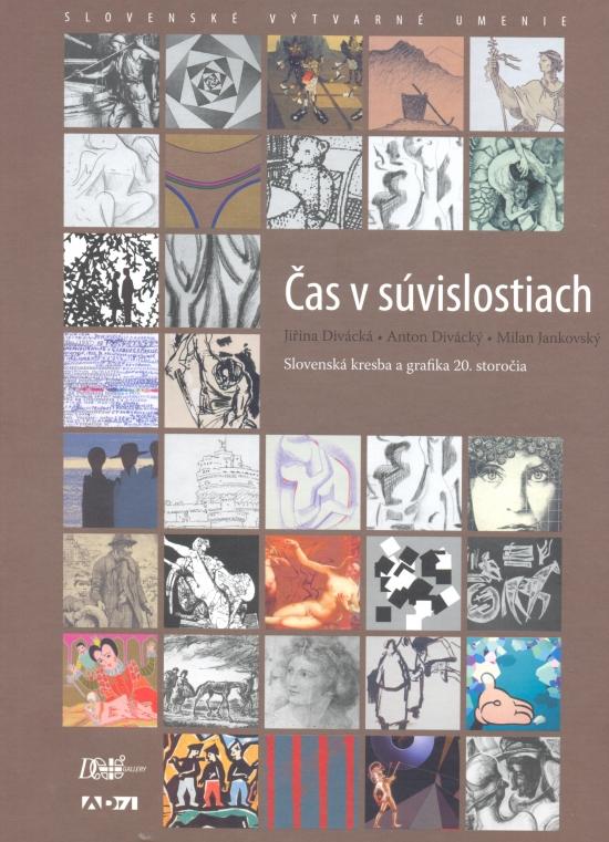 Čas v súvislostiach - Slovenská kresba a grafika 20. storočia