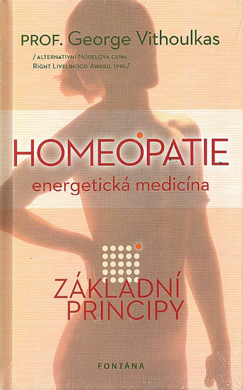 Homeopatie energetická medicína - Základní principy - George Vithoulkas