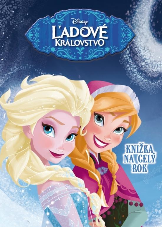 Ľadové kráľovstvo - Knižka na celý rok