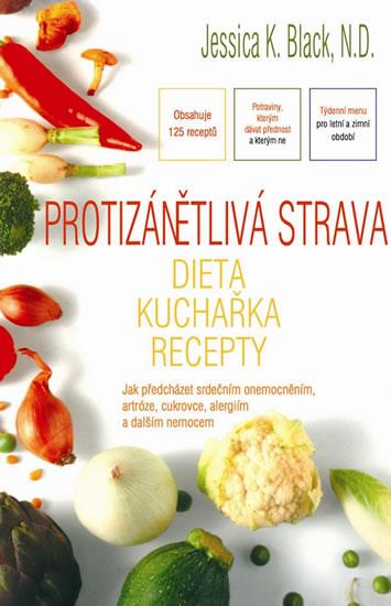 Protizánětlivá strava – Dieta, kuchařka, recepty - Jessica K. Black