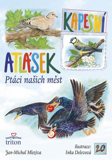 Ptáci našich měst - Kapesní atlásek - Jan Michal Mleziva