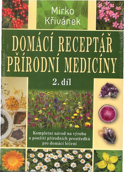 Domácí receptář přírodní medicíny - 2. díl - Mirko Křivánek