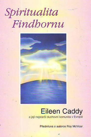 Spiritualita Findhornu - Eileen Caddy