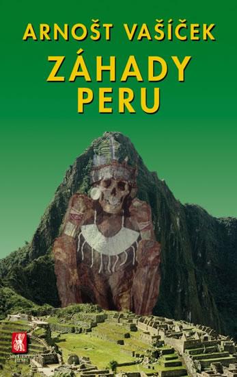 Záhady Peru - 2. vydání - Arnošt Vašíček