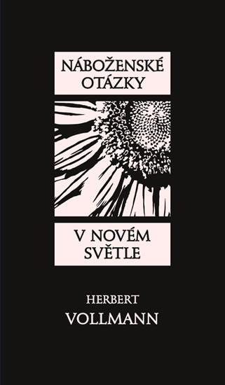 Náboženské otázky v novém světle - Herbert Vollmann