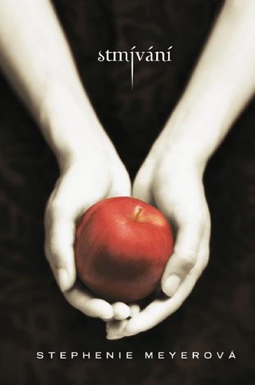Stmívání - 1.díl (vázané) - 3.vydání - Stephenie Meyerová