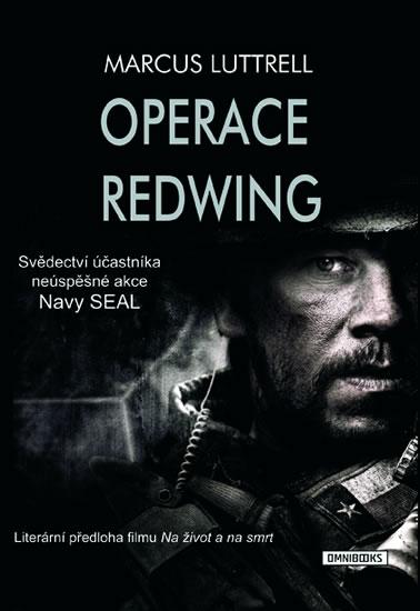 Operace Redwing - Svědectví účastníka neúspěšné bojové akce Navy SEAL - Marcus Luttrell