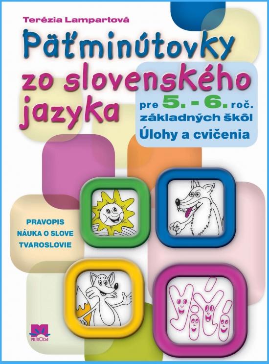 Päťminútovky zo slovenského jazyka pre 5.- 6.ročník základných škôl - Terézia Lampartová