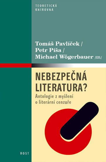 Nebezpečná literatura? - Antologie z myšlení o literární cenzuře - Tomáš Pavlíček a kol.