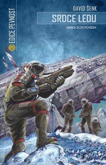 Srdce ledu - Sbírka sci-fi povídek - David Šenk