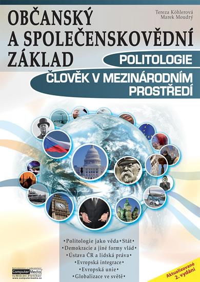 Politologie a člověk v mezinárodním prostředí - Občanský a společenskovědní základ - Marek, Tereza Köhlerová, Moudrý