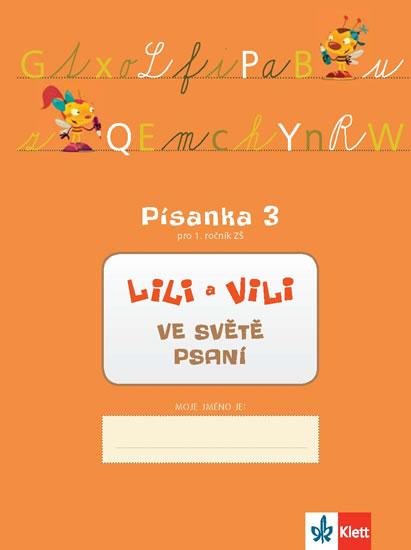 Lili a Vili 1 - Písanka 3 pro 1. ročník ZŠ - Ve světě psaní - Zuzana Maňourová, Dita Nastoupilová