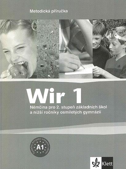Wir 1 - Němčina pro 2. stupeň ZŠ a nižší ročníky 8-letých gymnázií - Metodická příručka - 2. vydání - Giorgio Motta