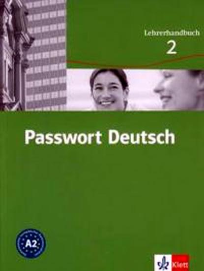 Passwort Deutsch 2 - Metodická příručka (3-dílný) - U. Albrecht, D. Dane, Ch. Fandrych