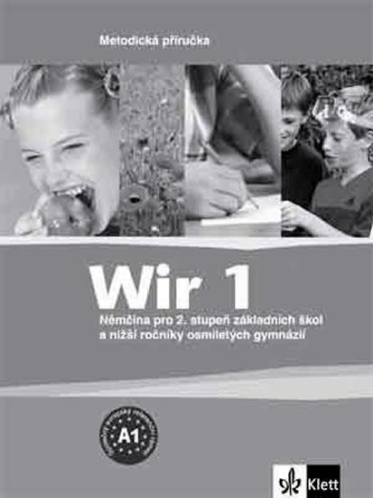 Wir 1 - Němčina pro 2. stupeň ZŠ a nižší ročníky 8-letých gymnázií - Metodická příručka - Giorgio Motta