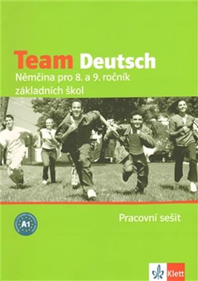 Team Deutsch - Němčina pro 8. a 9. ročník ZŠ - Pracovní sešti