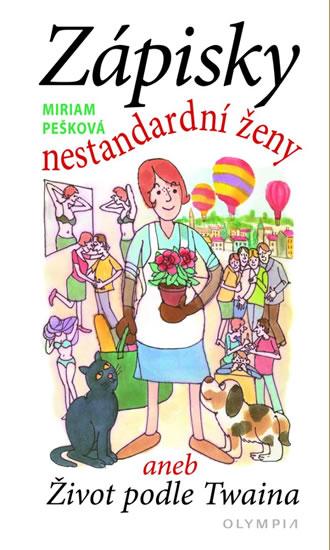 Zápisky nestandardní ženy aneb Život podle Twaina - Miriam Pešková
