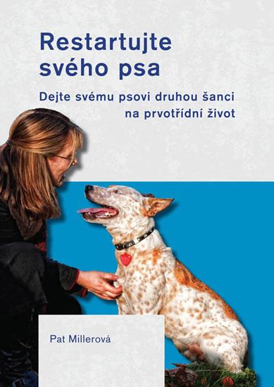 Restartujte svého psa - Pat Millerová