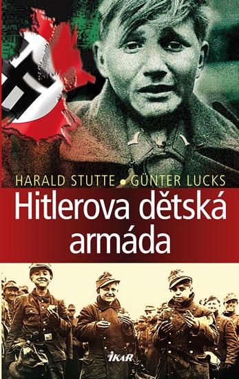 Hitlerova dětská armáda - Lucks Günter, Harald Stutte
