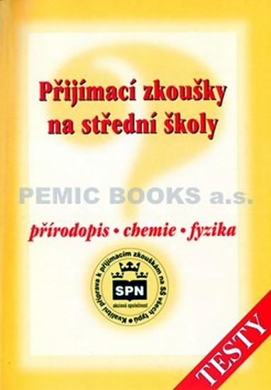 Přijímací zkoušky na střední školy - Přírodopis - chemie - fyzika