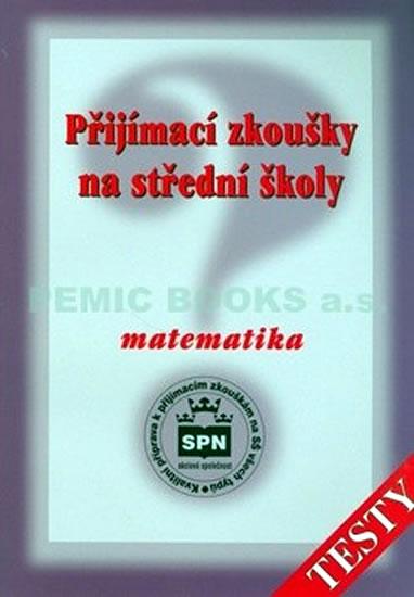 Přijímací zkoušky na střední školy Matematika - Testy - Zdeněk Půlpán