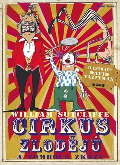Cirkus zlodějů a tombola zkázy - William Sutcliffe