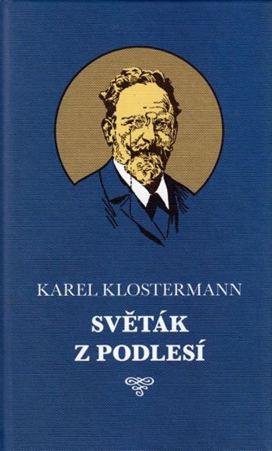 Světák z Podlesí - Karel Klostermann