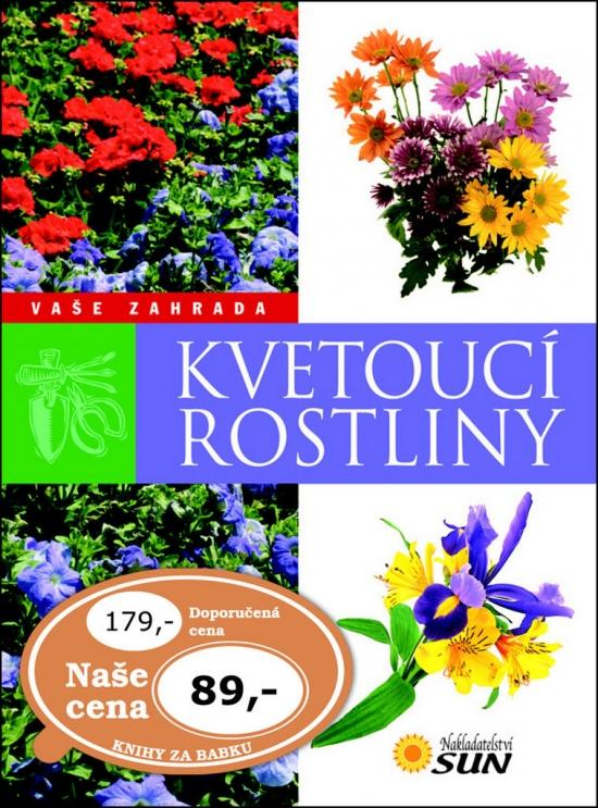 Kvetoucí rostliny - Vaše zahrada