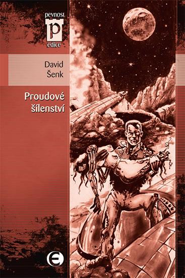 Proudové šílenství (Edice Pevnost) - David Šenk