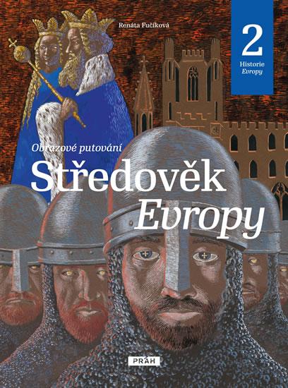 Středověk Evropy - Historie Evropy 2 - Renáta Fučíková