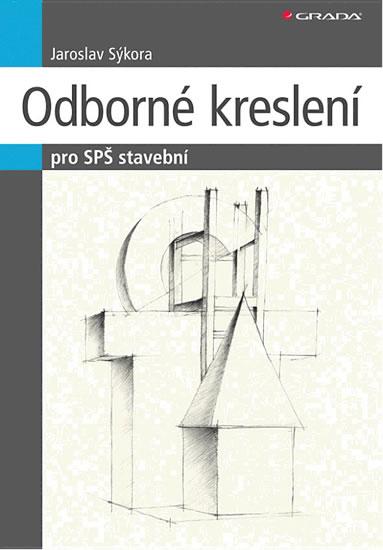 Odborné kreslení - pro SPŠ stavební - Jaroslav Sýkora
