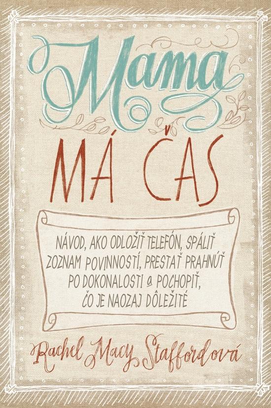 Mama má čas - Rachel Macy Staffordová