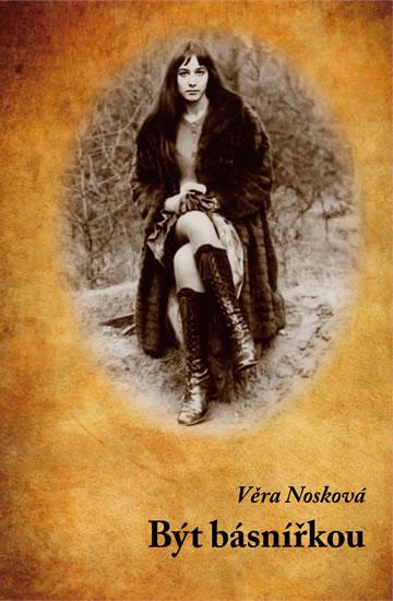 Být básnířkou - Věra Nosková