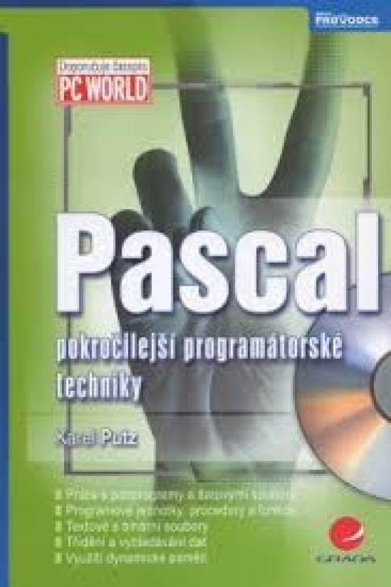 Pascal - pokročilejší programátorské techniky - Karel Putz
